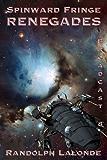 Spinward Fringe Broadcast 8: Renegades (English Edition)