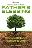 Speaking The Father's Blessing: 52 Blessings and 365 Promises To Speak Over Your Children