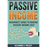 Passive Income: Beginner's Guide to Making Passive Income Easy (Affiliate Marketing, E-books, Memberships, Youtube...
