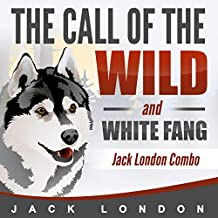 The Call of the Wild & White Fang: Jack London Combo