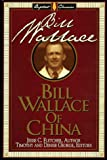img - for Bill Wallace of China (Library of Baptist Classics) book / textbook / text book