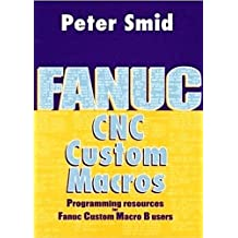 FANUC CNC Custom Macros:: Programming Resources for Fanuc Custom Macro B Users