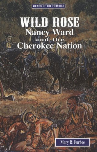 Wild Rose: Nancy Ward and the Cherokee Nation (Women of the Frontier)