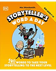 Mrs Wordsmith Storyteller's Word A Day, Ages 7-11 (Key Stage 2): 180 Words To Take Your Storytelling To The Next Level