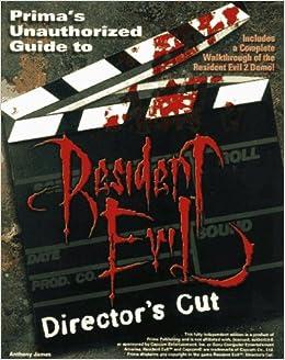 Resident Evil Directors Cut Unauthorized Game Secrets Anthony James 9780761513049 Amazon Books