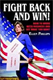 Fight Back and Win!, Ellen Phillips, 1403304440