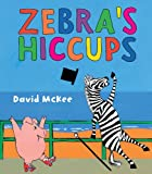 Zebra's Hiccups, David McKee, 1842709232
