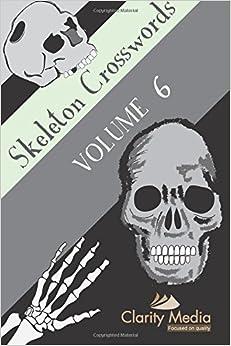 Skeleton Crosswords Volume 6: 50 of the best skeleton crossword puzzles, featuring solutions