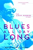 img - for Blues All Day Long: The Jimmy Rogers Story (Music in American Life) book / textbook / text book