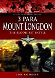 img - for 3 Para - Mount Longdon - The Bloodiest Battle book / textbook / text book