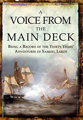 A Voice from the Main Deck: Being a Record of the Thirty Years' Adventures of Samuel Leech cover