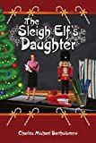 The Sleigh Elf's Daughter, Charles Michael Bartholomew, 1425959385