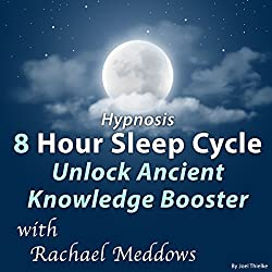 Hypnosis 8 Hour Sleep Cycle Unlock Ancient Knowledge Booster