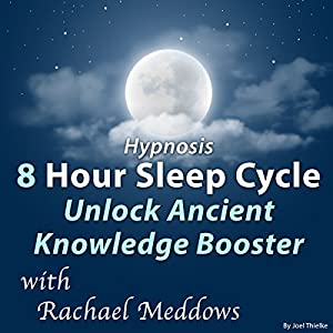 Hypnosis 8 Hour Sleep Cycle Unlock Ancient Knowledge Booster Speech