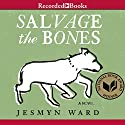 Salvage the Bones: A Novel Audiobook by Jesmyn Ward Narrated by Cherise Boothe