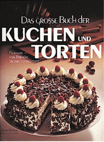 Das große Buch der Kuchen und Torten