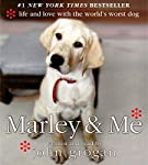 Marley and Me: Life and Love with the World's Worst Dog | John Grogan