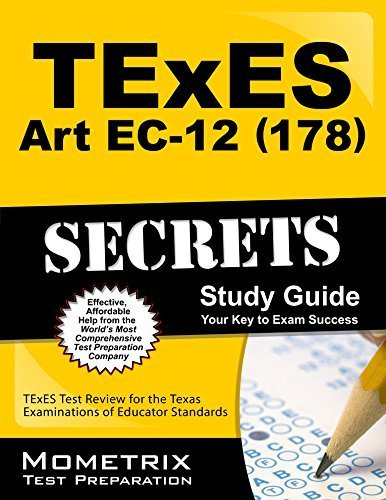 TExES (178) Art EC-12 Exam Secrets Study Guide: TExES Test Review for the Texas Examinations of Educator Standards