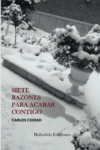 Descargar Libro Siete Razones Para Acabar Contigo Carlos Ciudad Fernández