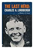 img - for The last hero: Charles A Lindbergh, book / textbook / text book
