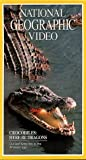 National Geographic's Crocodiles: Here Be Dragons [VHS]