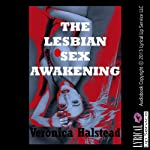 The Lesbian Sex Awakening: A Very Rough and Reluctant First Lesbian Sex Short | Veronica Halstead