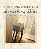 Something Borrowed, Something Blue, Ellyn Sanna, 157748729X