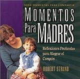 Momentos para Madres, Robert Strand, 093365748X
