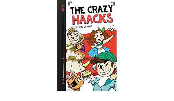The Crazy Haacks y el reloj sin tiempo (Serie The Crazy ...