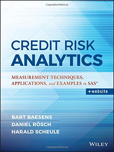 Credit Risk Analytics: Measurement Techniques, Applications, and Examples in SAS (Wiley and SAS Business Series) (Credit Risk Modeling compare prices)