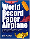 img - for The World Record Paper Airplane and International Award Winning Designs: The Best of John M. Collins and More Paper Airplane Book book / textbook / text book