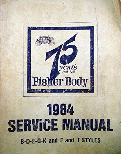 amazon com 1984 fisher body service manual b d e g k and f and t rh amazon com Fisher 9800 Body by Vi Fleetwood Plant Body