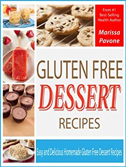 Gluten Free Dessert Recipes: Easy and Delicious Homemade Gluten Free Dessert Recipes