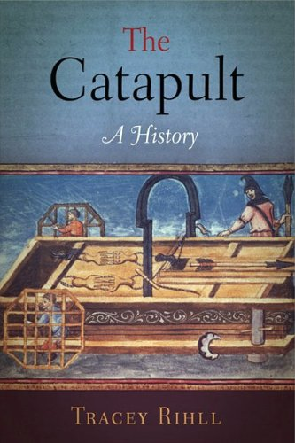 Catapult Design (Catapult: A History (Weapons in History))