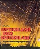 Luftschlacht über Deutschland: Angriff und Verteidigung 1939-1945