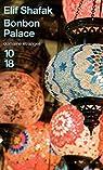 Bonbon palace par Shafak
