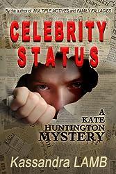 CELEBRITY STATUS (The Kate Huntington mystery series Book 4)