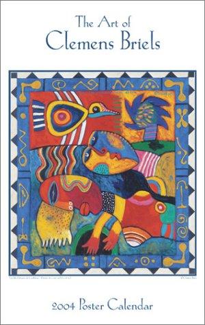 2004 Poster Calendar - Art of Clemens Briels: 2004 Poster Calendar
