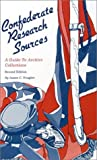 img - for Confederate Research Sources: A Guide to Archive Collections book / textbook / text book