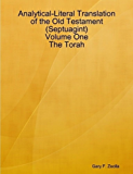 Analytical-Literal Translation of the Old Testament (Septuagint) - Volume One - The Torah