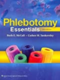 Phlebotomy Essentials Text and Workbook Package by McCall BS MT(ASCP), Ruth E., Tankersley MT(ASCP), Cathee M. 5th (fifth) (2011) Paperback