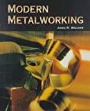 Modern Metalworking, John R. Walker, 1566377102