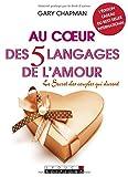 au coeur des 5 langages de l amour le secret des couples qui durent