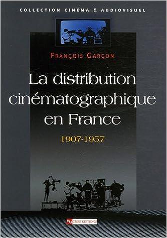 Lire un La distribution cinématographique en France 1907-1957 pdf epub