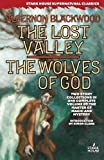 The Lost Valley / the Wolves of God, Algernon Blackwood, 1933586044