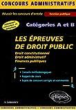Les épreuves de droit public aux concours administratifs : Catégories A et B