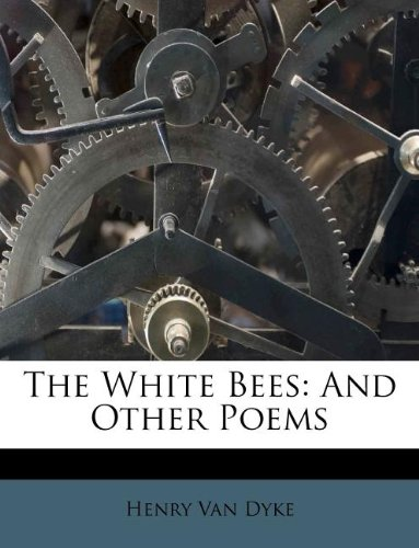 The White Bees: And Other Poems pdf epub