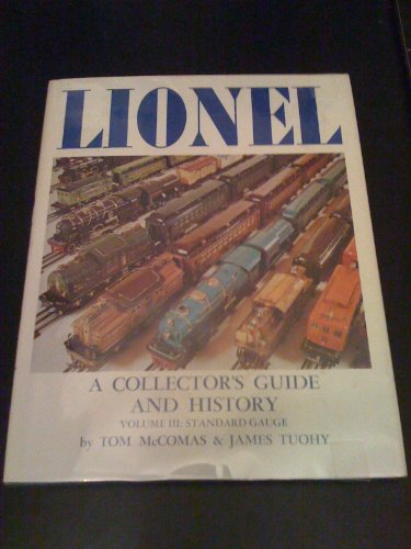 Lionel: A Collector's Guide and History, Volume III: Standard Gauge