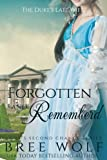 Forgotten & Remembered: The Duke's Late Wife (Love's Second Chance Series) (Volume 1) by  Bree Wolf in stock, buy online here