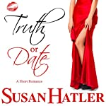 Truth or Date : Better Date than Never, Book #2   Susan Hatler